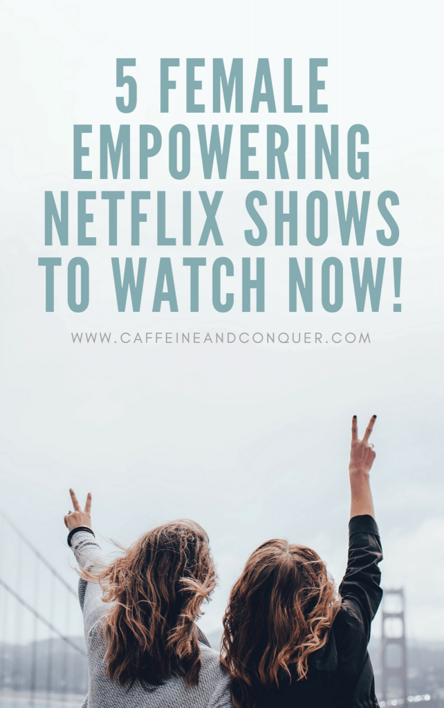 5 Female Empowering Netflix Shows to Watch Now! Orange is the New Black | Anne with an E | Gilmore Girls | Cable Girls | Girlboss. Click through to read more or pin for later! #netflix #femaleempowerment #feminism #femalestrong #nastywomen