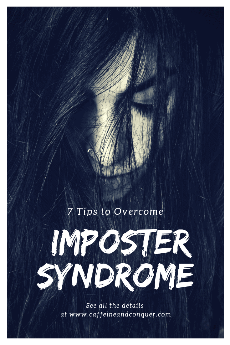 """A pinnable image of a depressed woman and text: """"7 Tips to Overcome Imposter Syndrome. See all the details at www.caffeineandconquer.com"""""""