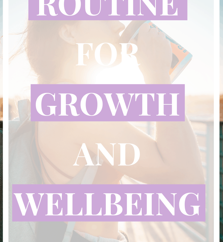 "A pinnable image of a women in the sun drinking and text overlay: ""The routine you need for growth and well-being. More personal growth tips at caffeineandconquer.com"""