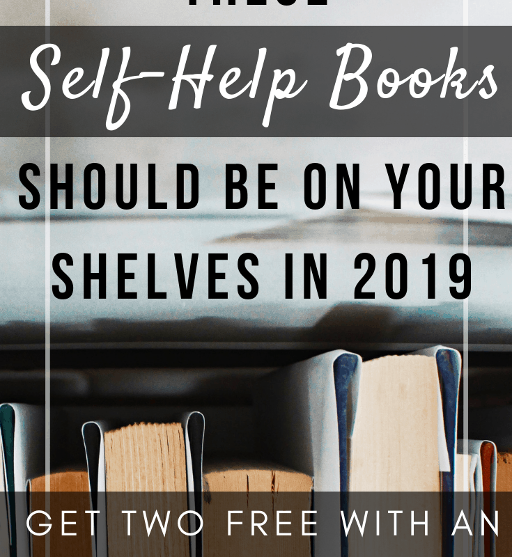 "A pinnable image of books and text ""These self-help books should be on your shelves in 2019"""