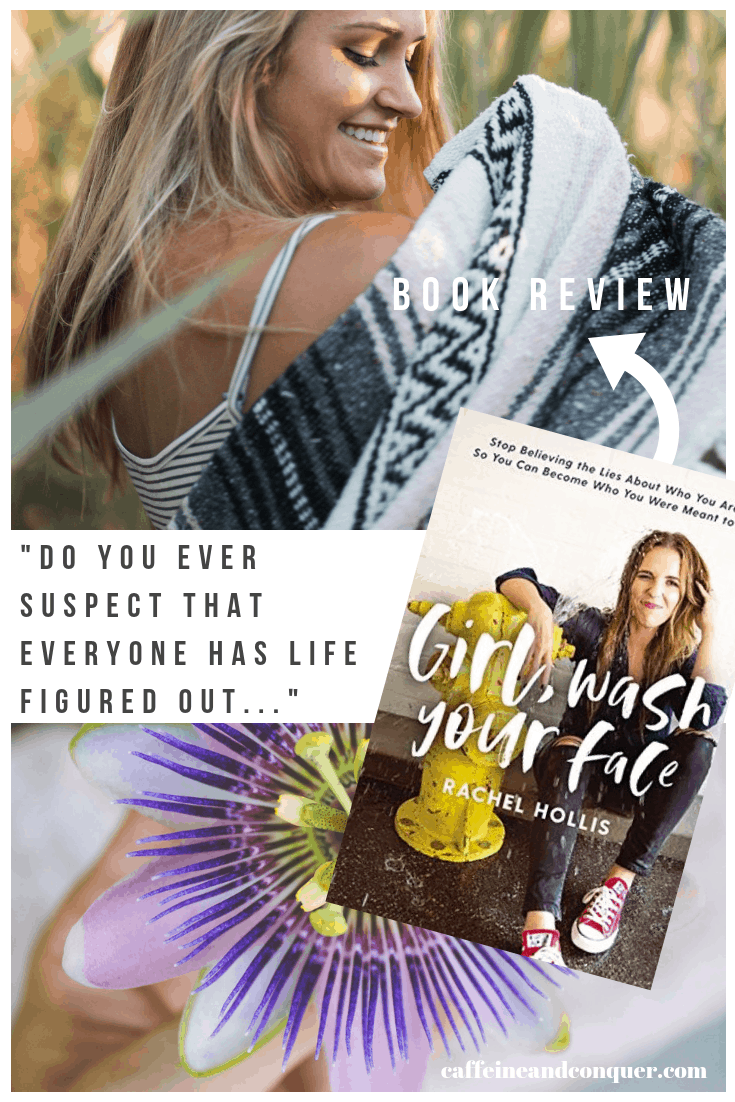"""A pinnable image with the book cover Girl, Wash Your Face, a woman, a purple flower and the text """"Do You Ever Suspect That Everyone Has Life Figured Out..."""""""