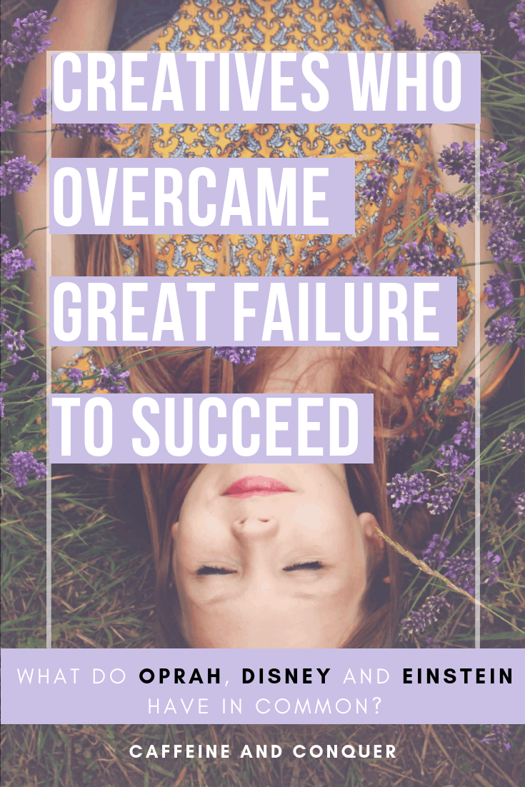 A pinnable image of a woman laying in grass with purple flowers and text overlay Creatives Who Overcame Great Failure to Succeed. What Do Oprah, Disney and Einstein Have in Common?