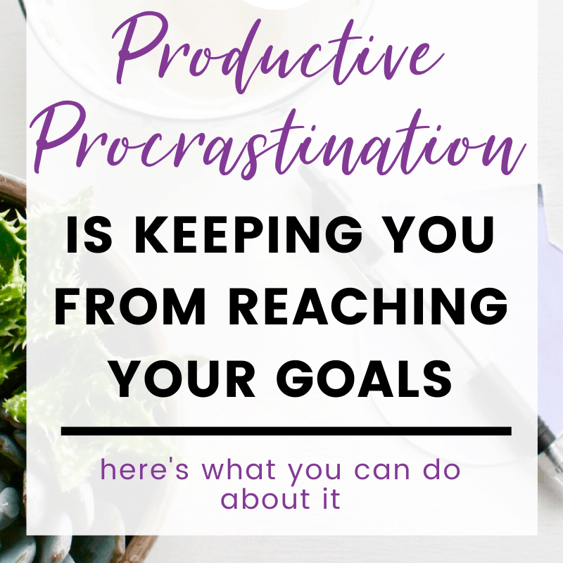 """A pinnable image: """"Productive Procrastination Is Keeping You From Reaching Your Goals"""""""
