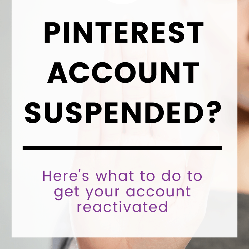 "A pinnable image with text: ""Pinterest Account Suspended? Here's what to do to get your account reactivated"""