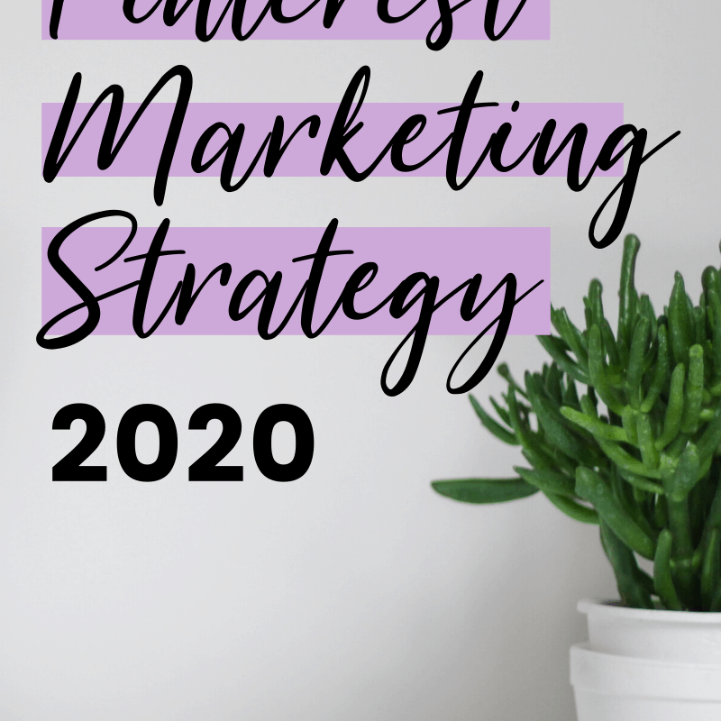 Your Pinterest Marketing Strategy 2020