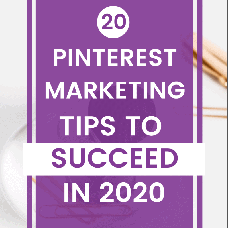 20 Pinterest Marketing Tips for a Successful Strategy in 2020