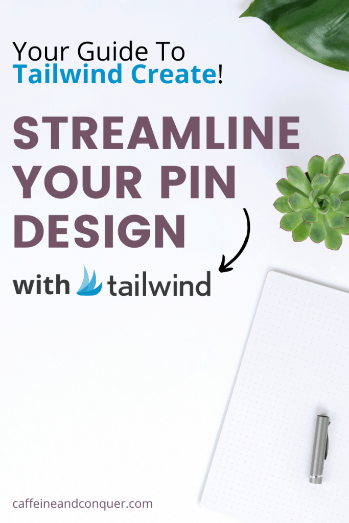 """A social media graphic that says: """"Your Guide To Tailwind Create. Streamline Your Pin Design With Tailwind"""""""